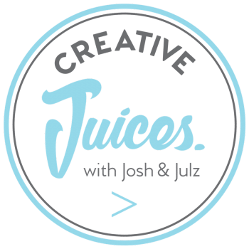 Creative Juices with Josh and Julz