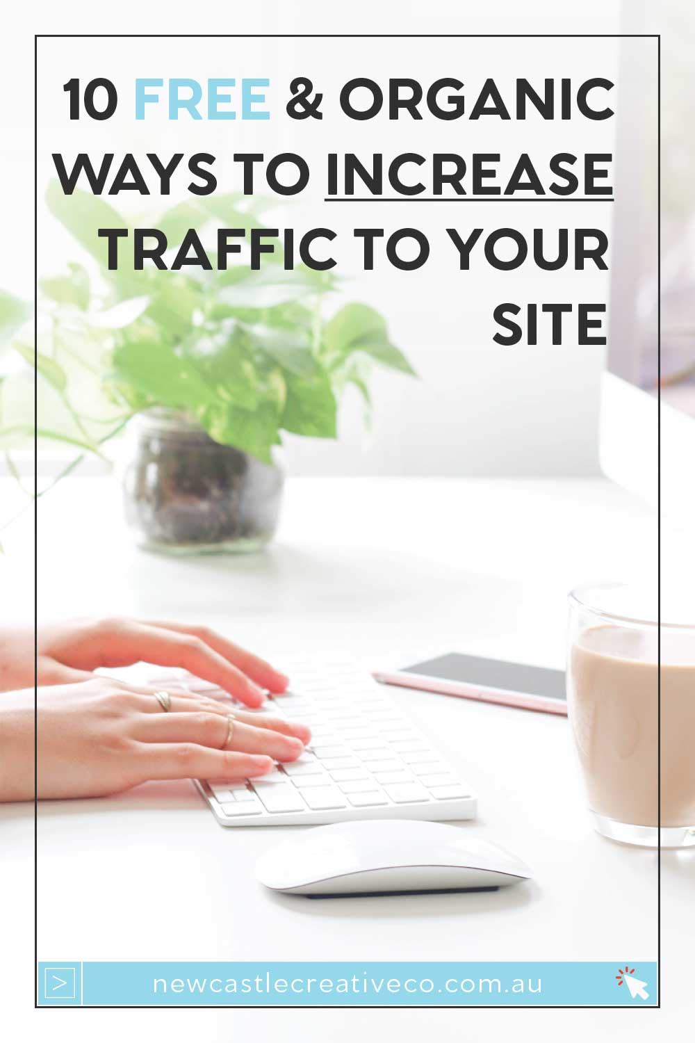 10 free and organic ways to increase traffic to your site | Newcastle Creative Co