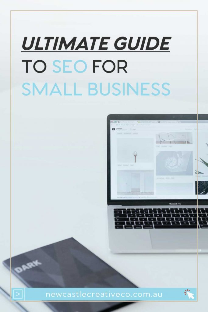 The Ultimate Guide to SEO for small business, including SEO for local business | Newcastle Creative Co