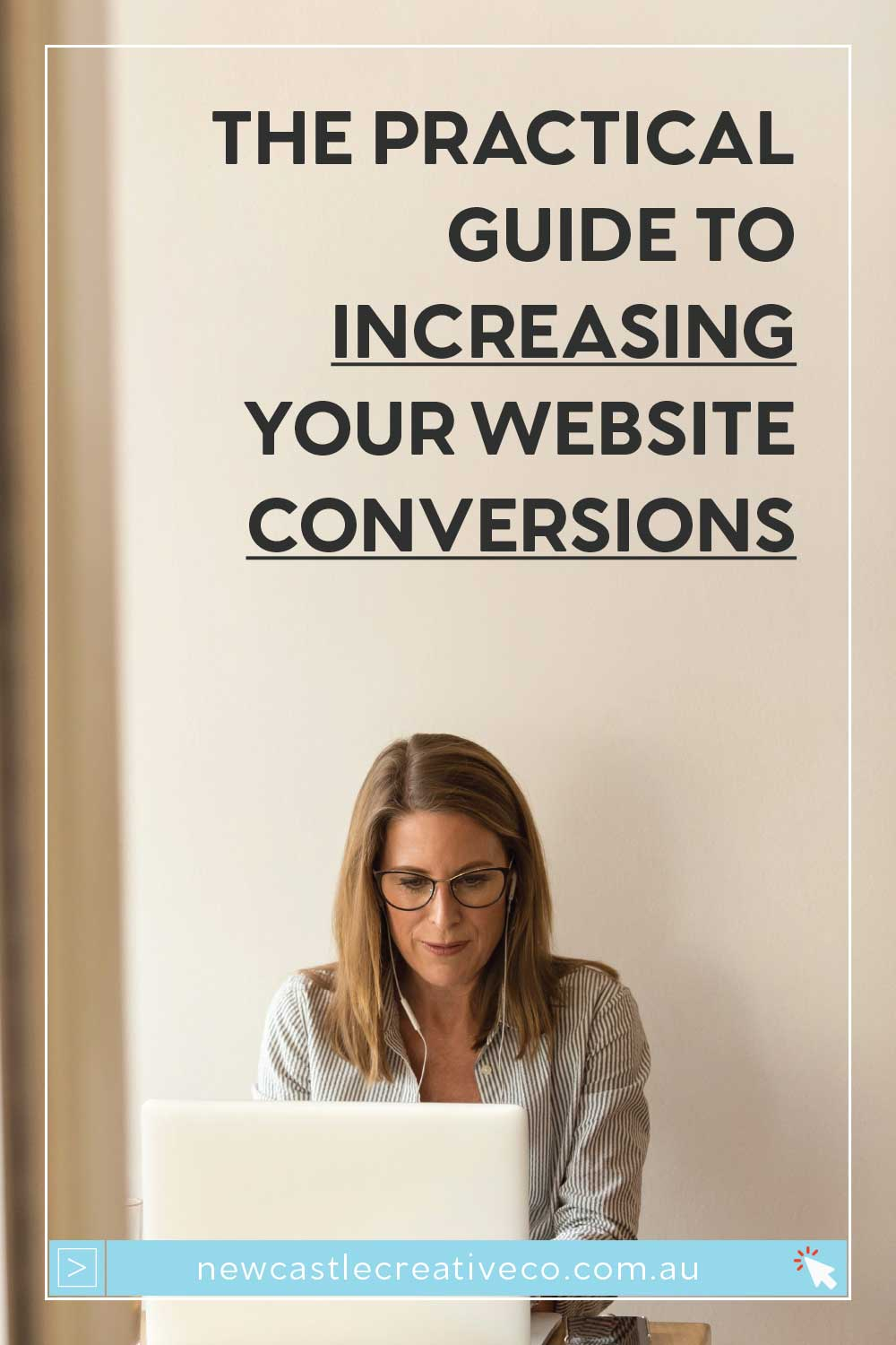 The practical guide to increasing your website conversions | Newcastle Creative Co