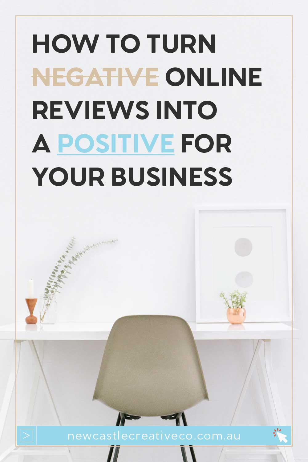 How to turn negative online reviews into a positive for your business   Newcastle Creative Co