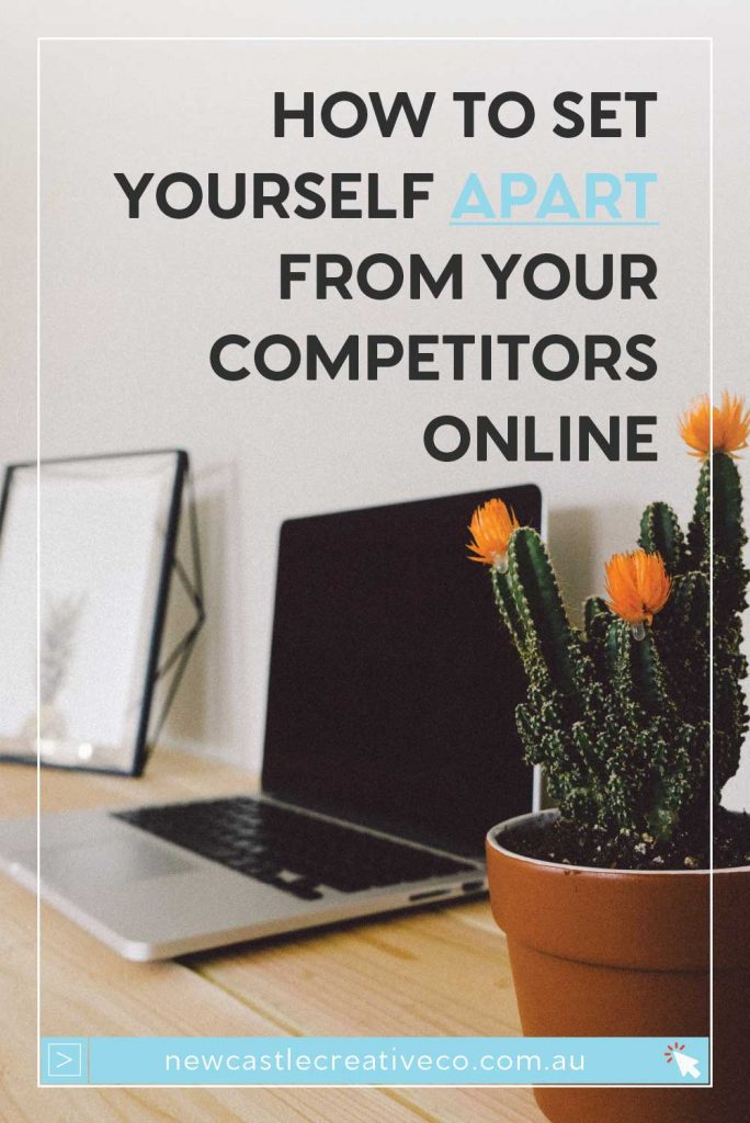 How to set yourself apart from your competitors online | Newcastle Creative Co